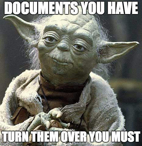 The Force Yoda | DOCUMENTS YOU HAVE TURN THEM OVER YOU MUST | image tagged in the force yoda | made w/ Imgflip meme maker