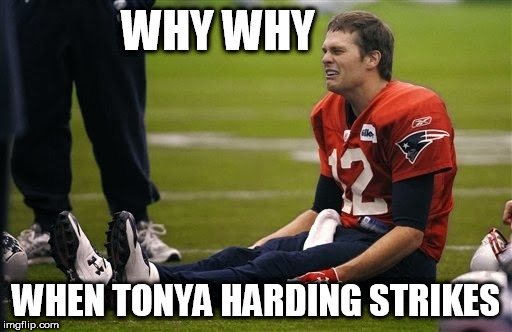Tom Brady  | WHY WHY WHEN TONYA HARDING STRIKES | image tagged in tom brady,crying | made w/ Imgflip meme maker