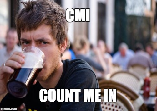 CMI COUNT ME IN | made w/ Imgflip meme maker