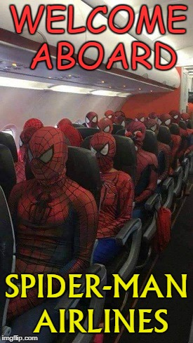 We're about to take off  | WELCOME ABOARD SPIDER-MAN AIRLINES | image tagged in funny,funny meme,spiderman,spidermen,airlines | made w/ Imgflip meme maker