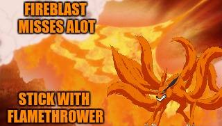 FIREBLAST MISSES ALOT STICK WITH FLAMETHROWER | made w/ Imgflip meme maker
