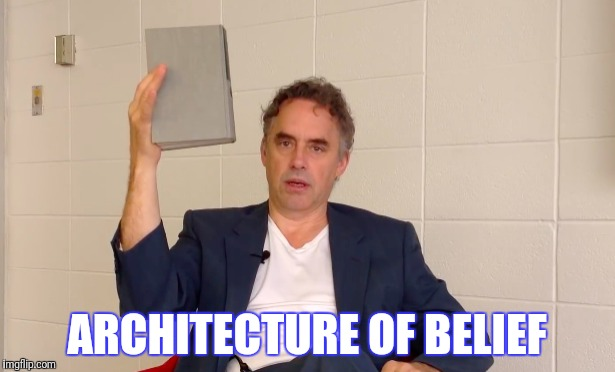 ARCHITECTURE OF BELIEF | made w/ Imgflip meme maker
