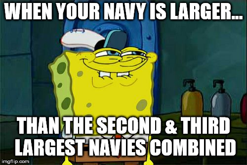 If they had memes in the mid-19th Century (Part 4)  | WHEN YOUR NAVY IS LARGER... THAN THE SECOND & THIRD LARGEST NAVIES COMBINED | image tagged in memes,dont you squidward,navy,great britain,british empire,united kingdom | made w/ Imgflip meme maker
