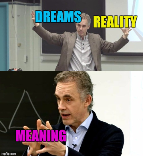 DREAMS REALITY MEANING | made w/ Imgflip meme maker