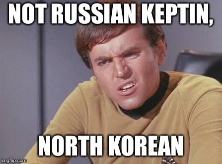 NOT RUSSIAN KEPTIN, NORTH KOREAN | made w/ Imgflip meme maker