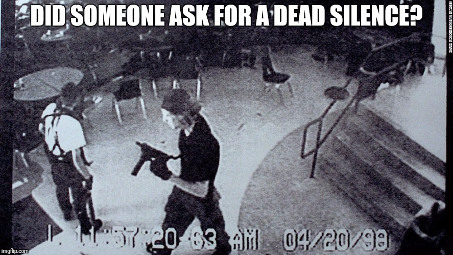 DID SOMEONE ASK FOR A DEAD SILENCE? | made w/ Imgflip meme maker