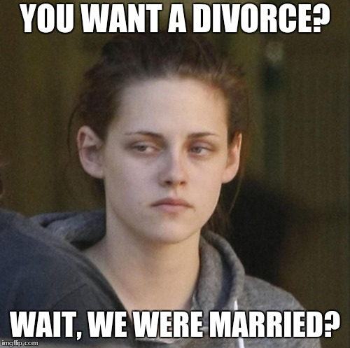 YOU WANT A DIVORCE? WAIT, WE WERE MARRIED? | image tagged in underly attached girlfriend,memes | made w/ Imgflip meme maker