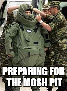 Heavy armor | PREPARING FOR THE MOSH PIT | image tagged in heavy armor | made w/ Imgflip meme maker