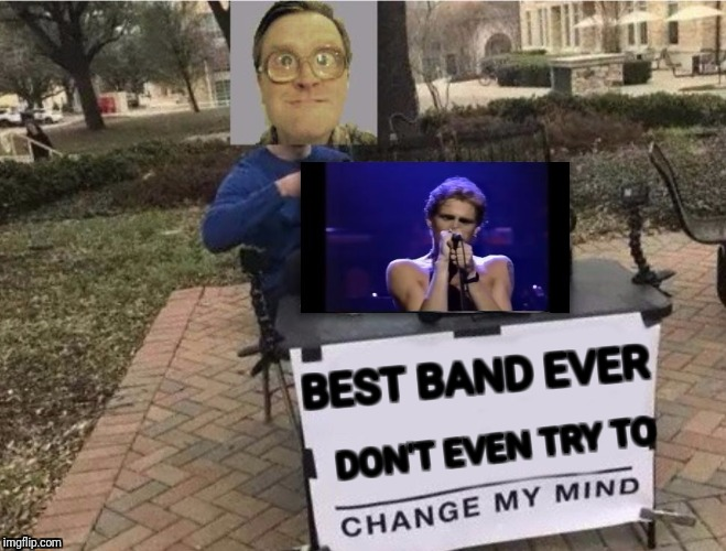 BEST BAND EVER DON'T EVEN TRY TO | image tagged in bubbles watching mtv | made w/ Imgflip meme maker