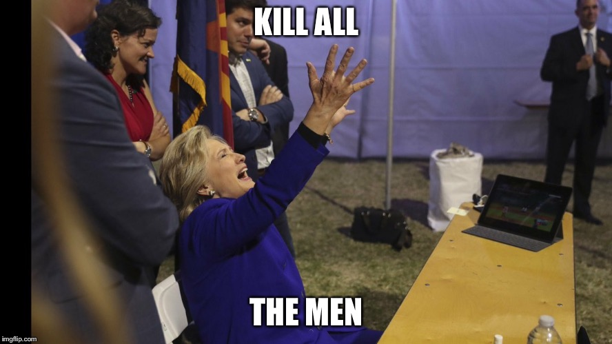 Hillary praying | KILL ALL THE MEN | image tagged in hillary praying | made w/ Imgflip meme maker
