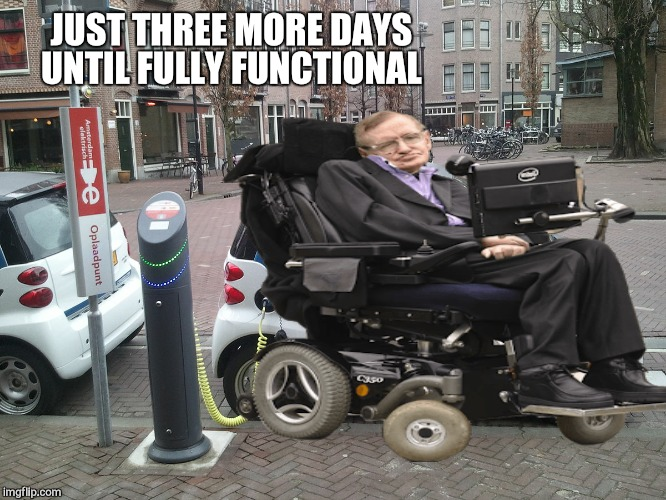 JUST THREE MORE DAYS UNTIL FULLY FUNCTIONAL | made w/ Imgflip meme maker