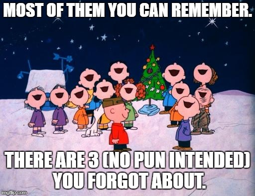 345phobia | MOST OF THEM YOU CAN REMEMBER. THERE ARE 3 (NO PUN INTENDED) YOU FORGOT ABOUT. | image tagged in charlie brown christmas,peanuts,peanuts charlie brown peppermint patty,twins | made w/ Imgflip meme maker