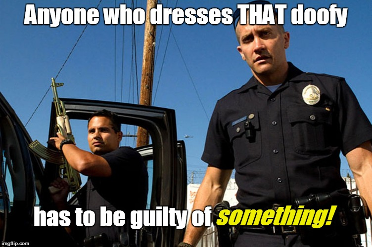 Anyone who dresses THAT doofy has to be guilty of something! | made w/ Imgflip meme maker