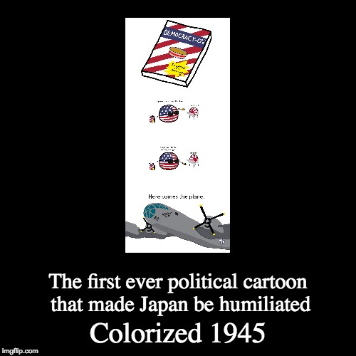 Polish Political cartoons | Colorized 1945 | The first ever political cartoon that made Japan be humiliated | image tagged in funny,demotivationals,hiroshima,memes,polandball,colorized | made w/ Imgflip demotivational maker