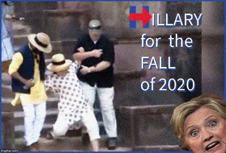 HILLARY for the Fall of 2020 | image tagged in hillary 2020,hillary clinton for jail 2016,politics lol,funny memes,hillary falling,political meme | made w/ Imgflip meme maker