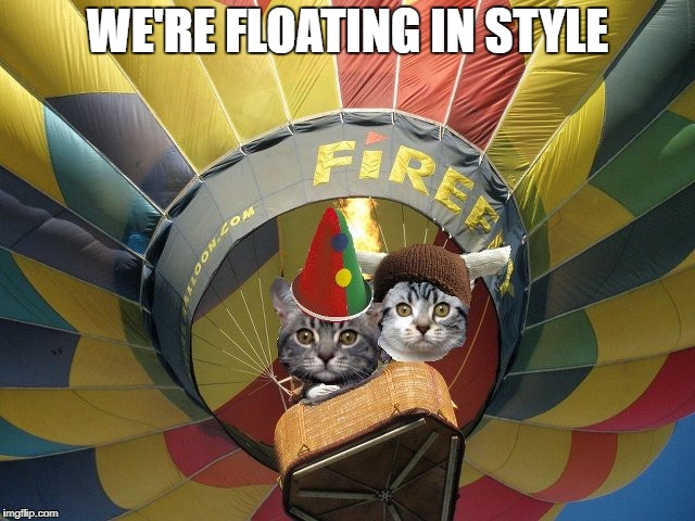 WE'RE FLOATING IN STYLE | made w/ Imgflip meme maker