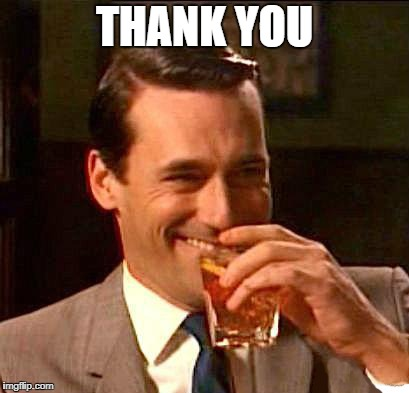 drink | THANK YOU | image tagged in drink | made w/ Imgflip meme maker