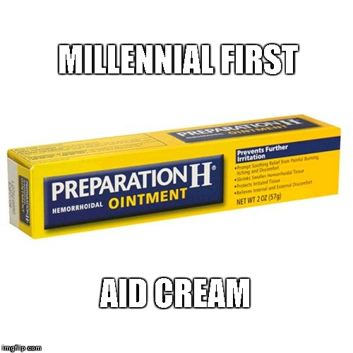 For all their butthurt needs! | MILLENNIAL FIRST AID CREAM | image tagged in preparatio,millennial,first aid,crybabies,butthurt | made w/ Imgflip meme maker