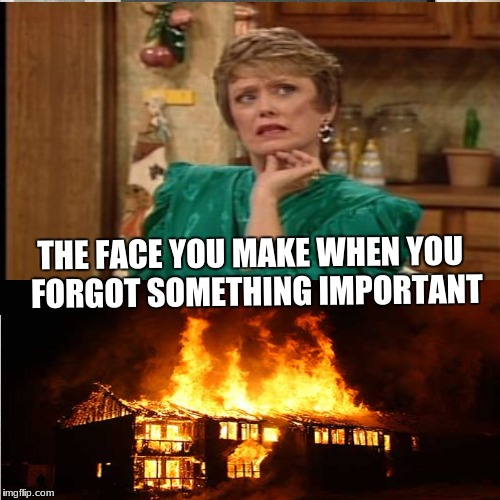 That Face | THE FACE YOU MAKE WHEN YOU  FORGOT SOMETHING IMPORTANT | image tagged in blanche,golden girls,funny,memes,haha,forgetful | made w/ Imgflip meme maker