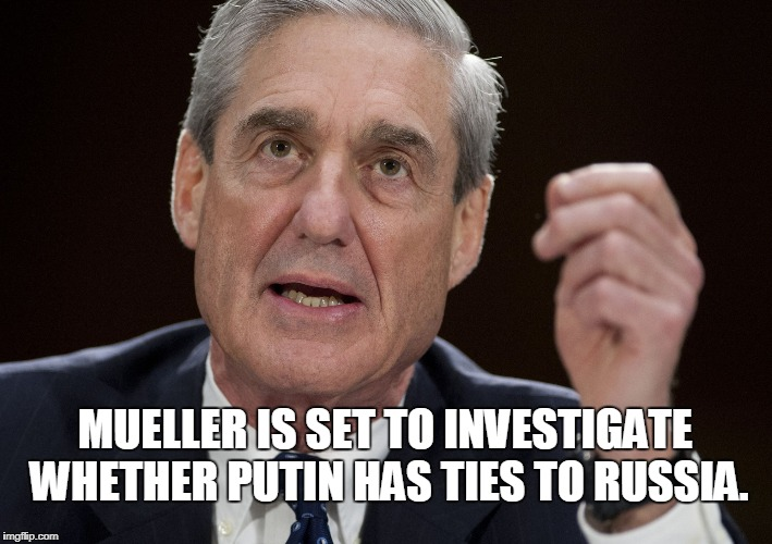 Keep wasting taxpayer $$$ | MUELLER IS SET TO INVESTIGATE WHETHER PUTIN HAS TIES TO RUSSIA. | image tagged in robert mueller,special investigator,waste of money,bullshit | made w/ Imgflip meme maker