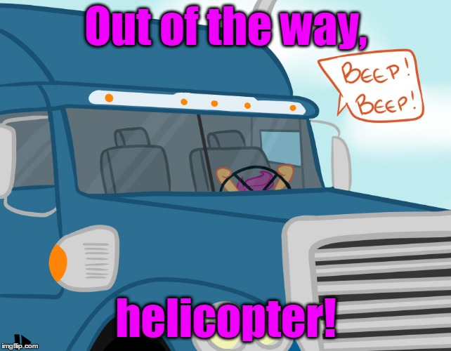 Out of the way, helicopter! | made w/ Imgflip meme maker