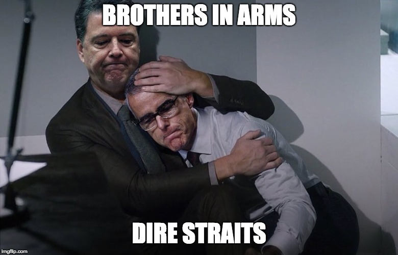 Comey McCabe | BROTHERS IN ARMS DIRE STRAITS | image tagged in fbi,comey | made w/ Imgflip meme maker