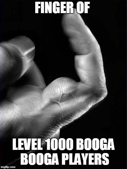 Booga Booga | FINGER OF LEVEL 1000 BOOGA BOOGA PLAYERS | image tagged in roblox,booga booga,soybean,level 1000 | made w/ Imgflip meme maker