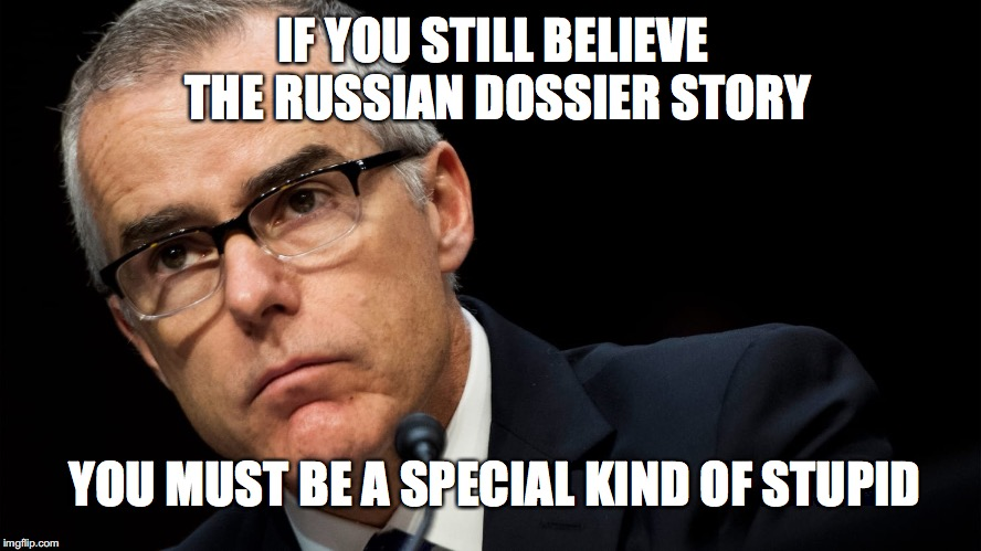 YOU'RE FIRED | IF YOU STILL BELIEVE THE RUSSIAN DOSSIER STORY YOU MUST BE A SPECIAL KIND OF STUPID | image tagged in politics | made w/ Imgflip meme maker