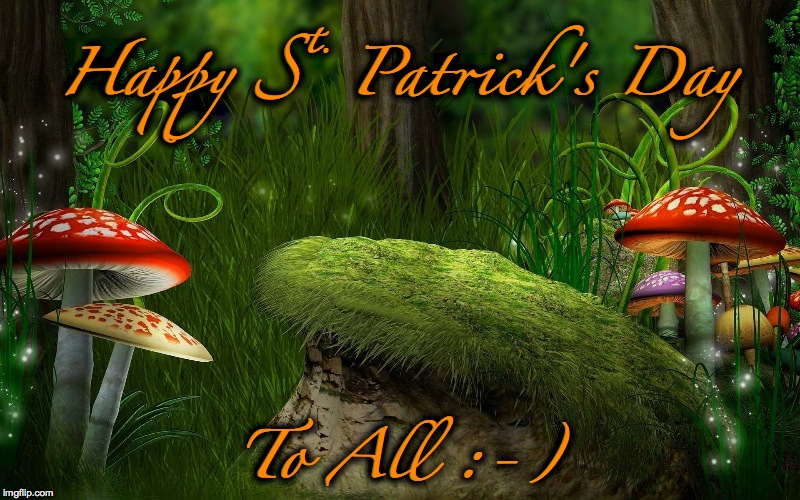 St. Paddy's Day | Happy St. Patrick's Day To All :-) | image tagged in greetings | made w/ Imgflip meme maker