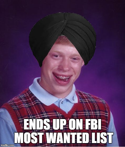 Bad Luck Brian Meme | ENDS UP ON FBI MOST WANTED LIST | image tagged in memes,bad luck brian | made w/ Imgflip meme maker
