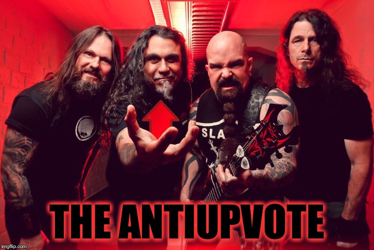 Slayer - Reigning Blood on Upvotes | THE ANTIUPVOTE | image tagged in metal mania week,upvote,antichrist,slayer | made w/ Imgflip meme maker