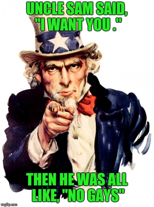 "Craigslist Misleading Ad: Older Gentleman Seeking Company  | UNCLE SAM SAID, ""I WANT YOU ."" THEN HE WAS ALL LIKE, ""NO GAYS"" 