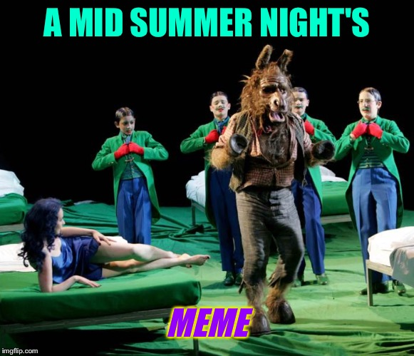 A MID SUMMER NIGHT'S MEME | made w/ Imgflip meme maker