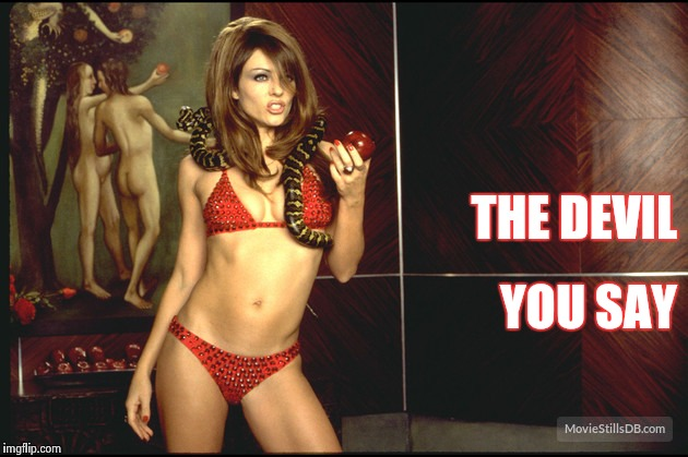 Liz Hurley - Devil | THE DEVIL YOU SAY | image tagged in liz hurley - devil | made w/ Imgflip meme maker