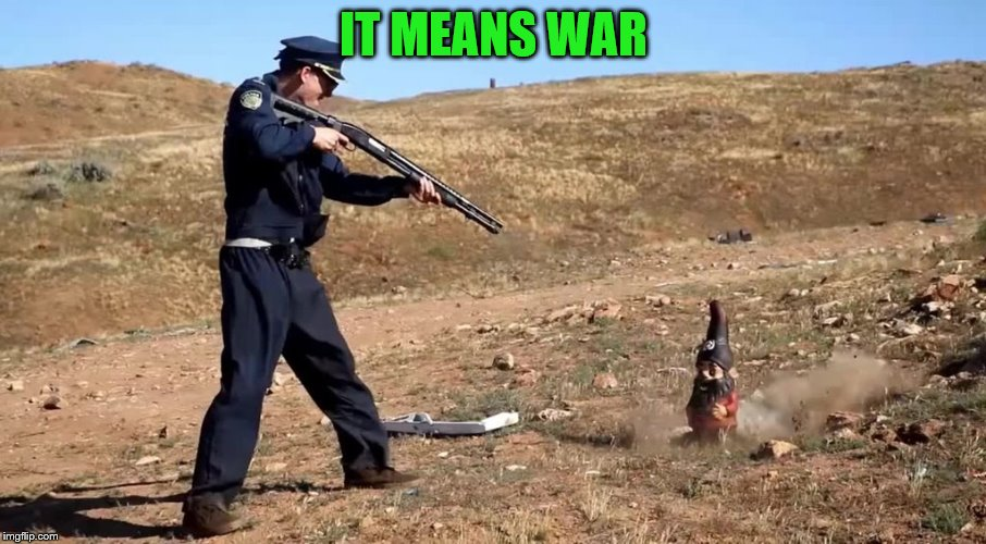 IT MEANS WAR | made w/ Imgflip meme maker