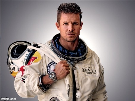 Felix Baumgartner | image tagged in memes,felix baumgartner | made w/ Imgflip meme maker