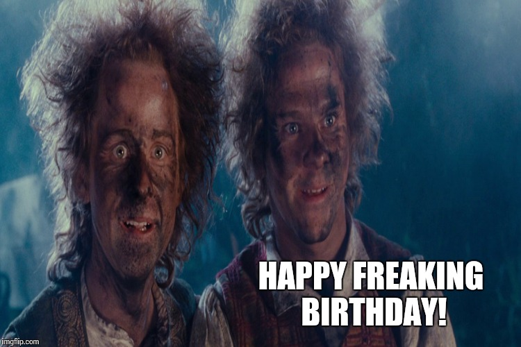 HAPPY FREAKING BIRTHDAY! | made w/ Imgflip meme maker