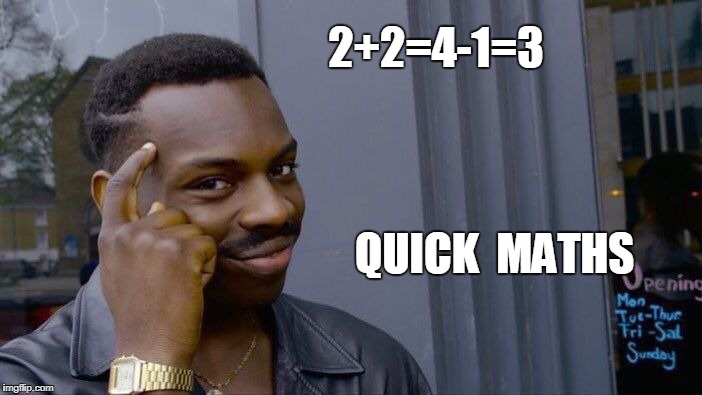 Roll Safe Think About It Meme | 2+2=4-1=3 QUICK  MATHS | image tagged in memes,roll safe think about it | made w/ Imgflip meme maker