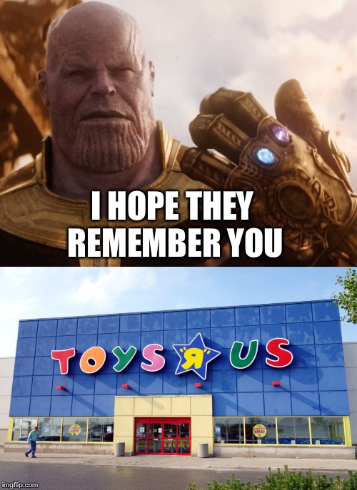 Thanos | I HOPE THEY REMEMBER YOU | image tagged in funny | made w/ Imgflip meme maker