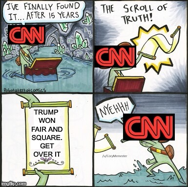 Just let it go already.. | image tagged in cnn,the scroll of truth,bad meme,trump,very bad meme,wont get upvoted | made w/ Imgflip meme maker