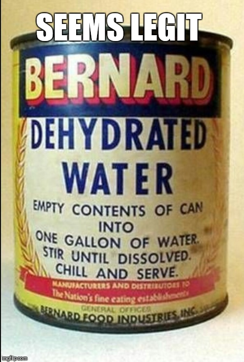 Y'all got any more of that dehydrated water?  | SEEMS LEGIT | image tagged in jbmemegeek,memes,old ads,fails | made w/ Imgflip meme maker
