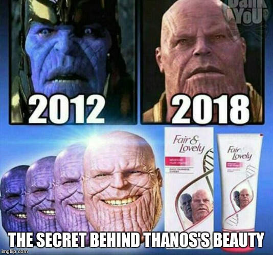 Thanos gettin ready for the upcoming avengers | THE SECRET BEHIND THANOS'S BEAUTY | image tagged in thanos,beauty,avengers | made w/ Imgflip meme maker