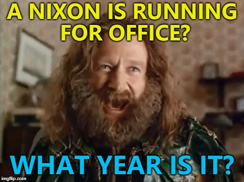 The actor Cynthia Nixon is running for NY Governor... | A NIXON IS RUNNING FOR OFFICE? WHAT YEAR IS IT? | image tagged in memes,what year is it,nixon,politics | made w/ Imgflip meme maker
