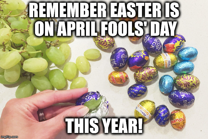 REMEMBER EASTER IS ON APRIL FOOLS' DAY THIS YEAR! | image tagged in egg | made w/ Imgflip meme maker