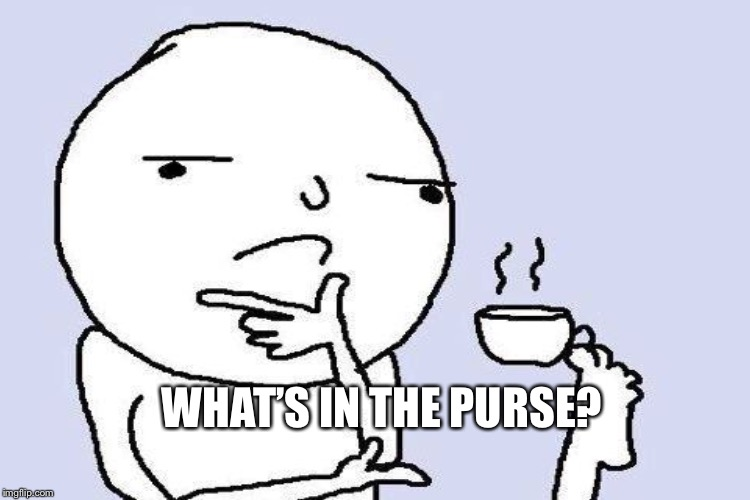 WHAT'S IN THE PURSE? | made w/ Imgflip meme maker