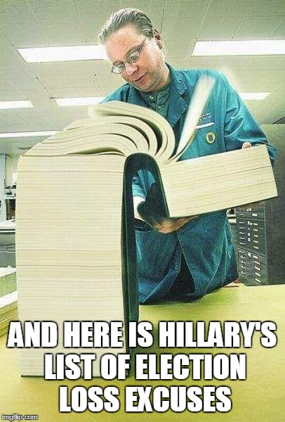 Volume One Of Many More To Come | AND HERE IS HILLARY'S LIST OF ELECTION LOSS EXCUSES | image tagged in words that offend liberals,memes,hillary clinton,loser | made w/ Imgflip meme maker