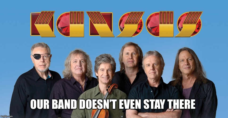 OUR BAND DOESN'T EVEN STAY THERE | made w/ Imgflip meme maker