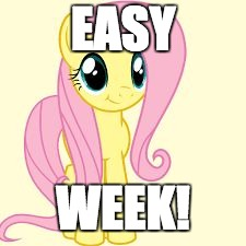 Yay! | EASY WEEK! | image tagged in interested fluttershy,yay,week,easy,memes | made w/ Imgflip meme maker