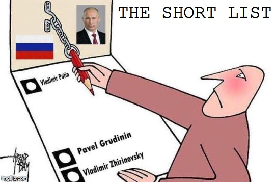 The Choice Was Always Clear | THE SHORT LIST | image tagged in vladimir putin,election,candidates,rigged elections | made w/ Imgflip meme maker