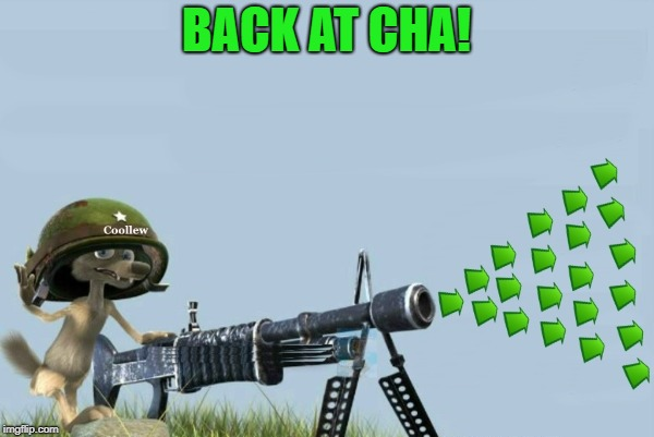 upvote-gun | BACK AT CHA! | image tagged in upvote-gun | made w/ Imgflip meme maker